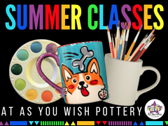 As You Wish Pottery Summer Classes